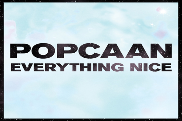 POPCAAN NEW SINGLE EVERYTHING IS NICE -MIXPAK RECORDS-OCT 2013