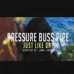 PRESSURE BUSS PIPE NEW MUSIC AND VIDEO APRIL 2013