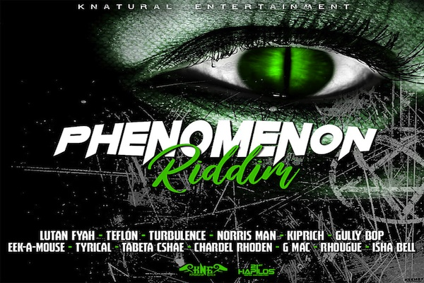 "Listen To ""Phenomenon Riddim"" Mix Knatural Entertainment"