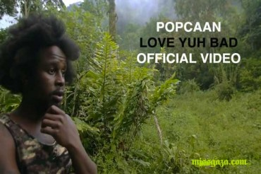 Popcaan Love Yuh Bad Official Music Video Produced By Dre Skull