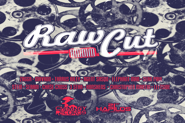 RAW CUT RIDDIM – CHIMNEY RECORDS MAY 2013