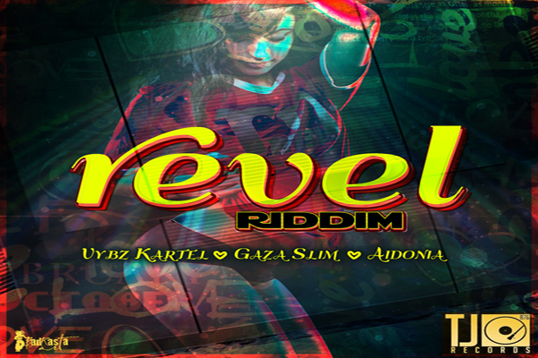 Revel Riddim TJ Records May 2013 Vybz Kartel, Gaza Slim , Aidonia
