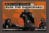 IRON GATE SOUND – RUN THE DANCEHALL MIXTAPE – MAY 2015