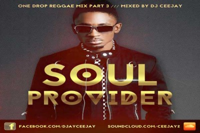 SOUL PROVIDER III (ONE DROP REGGAE MIX 2015) -DJ CeeJay – MARCH 2015