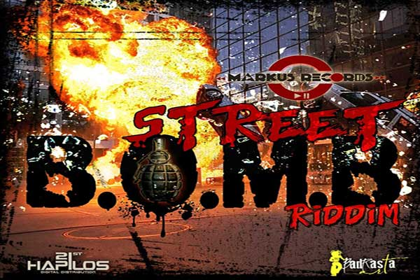 Listen To Street Bomb Riddim – Markus Records – October 2012