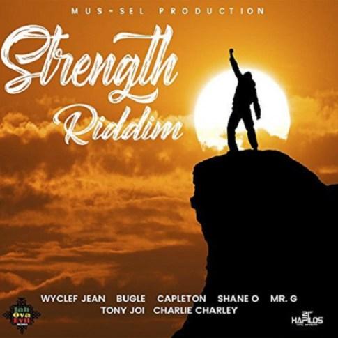Listen To Strength Riddim Mix Featuring Wyclef Jean, Bugle