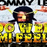 TOMMY LEE NEW SINGLE DO WEH MI FEEL SoUNIQUE RECORDS MARCH 2013