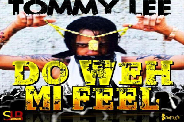 <strong>TOMMY LEE SPARTA NEW SINGLE DO WEH MI FEEL &#8211; SOUNIQUE RECORDS</strong>