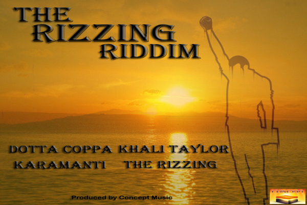 THE RIZZING RIDDIM – CONCEPT MUSIC – JAN 2013