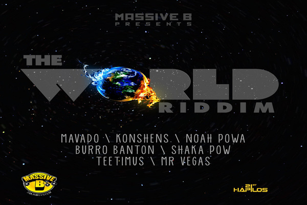 THE WORLD RIDDIM – MASSIVE B – APRIL 2013