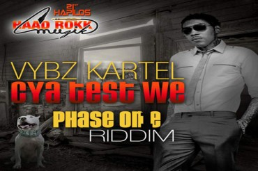 VYBZ KARTEL AKA ADDI INNOCENT – CYA TEST WE – PHASE ONE RIDDIM – AUGUST 2014