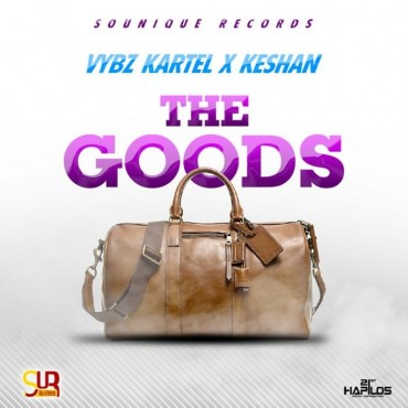 VYBZ KARTEL FEAT KESHAN – THE GOODS – S0UNIQUE RECORDS – JAN 2015