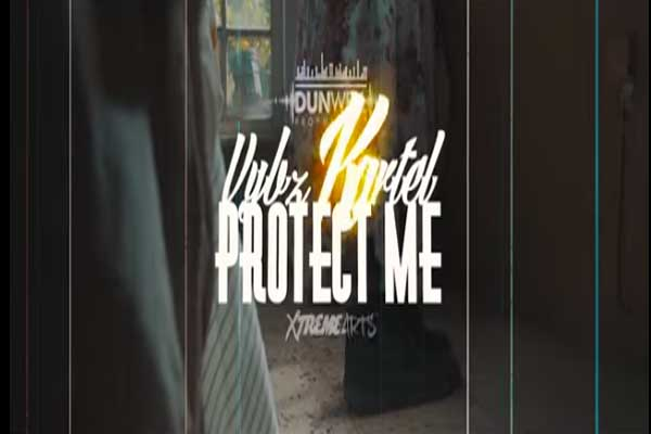 VYBZ KARTEL-PROTECT ME-OMV-XTREME ARTS DUNWELL PROD.MARCH 2015