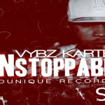 VYBZ KARTEL - BABY I LOVE YOU -NEW MUSIC -UNSTOPPABLE EP -SOUNIQUERECORDS new music 2013