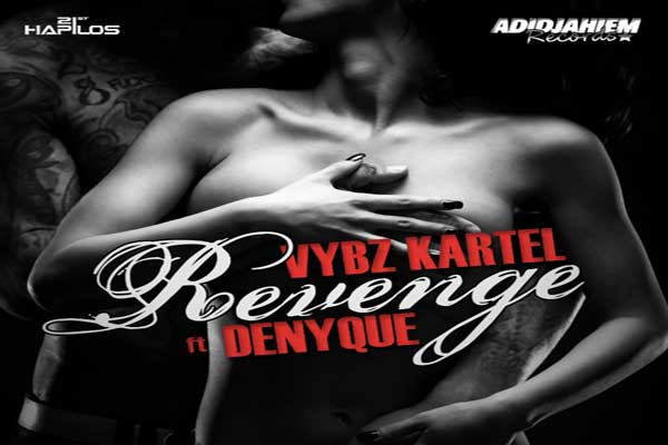 <strong>Listen To Vybz Karel Featuring Jamaican Diva Denyque New Dancehall Song &#8220;Revenge&#8221; Adidjahiem Records</strong>