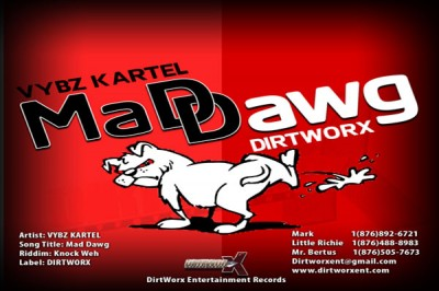 LISTEN TO VYBZ KARTEL NEW SONG -MAD DAWG – DIRTWORX ENT.
