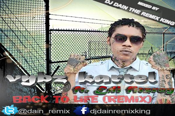 Vybz-KartelBack-To-Life-Remix Dj Dain King