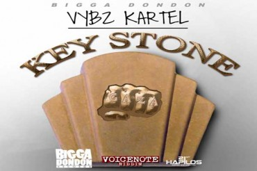 <strong>VYBZ KARTEL &#8211; KEY STONE -VOICENOTE RIDDIM &#8211; BIGGA DON DON RECORDS &#8211; FEB 2015</strong>