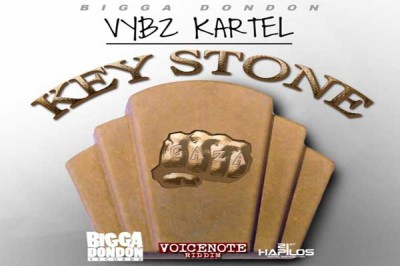 VYBZ KARTEL – KEY STONE -VOICENOTE RIDDIM – BIGGA DON DON RECORDS – FEB 2015