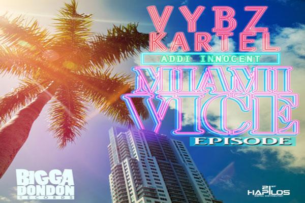 StrongVYBZ KARTEL AKA ADDI INNOCENT MIAMI VICE EPISODE BIGGA DONDON RECORDS