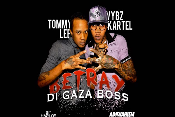 Vybz Kartel Tommy Lee -Betray The Gaza Boss