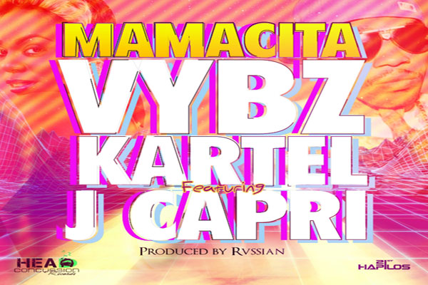 <strong>Listen To Vybz Kartel Single &#8220;Mamacita&#8221; Featuring J. Capri &#8211; Head Concussion Records [Jamaican Dancehall Music]</strong>