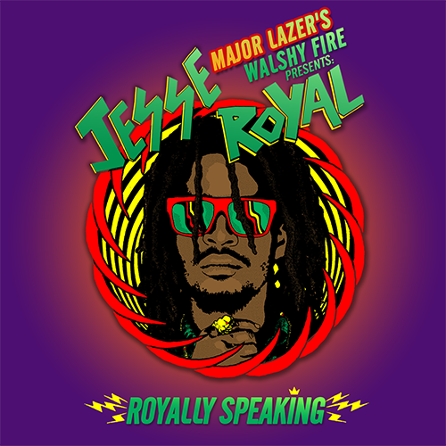 "MAJOR LAZER`S WALSHY FIRE PRESENTS JESSE ROYAL ""ROYALLY SPEAKING"" REGGAE MIXTAPE"