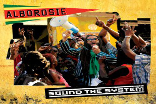 ALBOROSIE UPCOMING REGGAE ALBUM SOUND THE SYSTEM