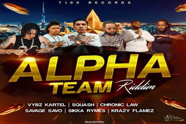alpha team riddim mix vybz kartel sikka rhyme squash chronic law savage