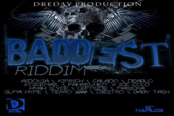 Baddest Riddim – Dreday Productions – Aug 2012