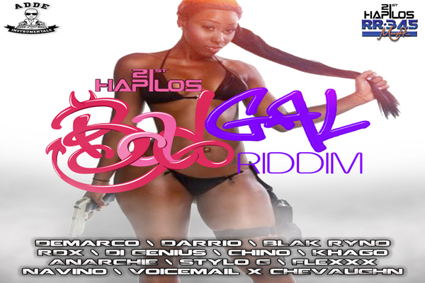 <strong>Listen To Bad Gal Riddim (Adde Prod -21St Hapilos) April 2013</strong>