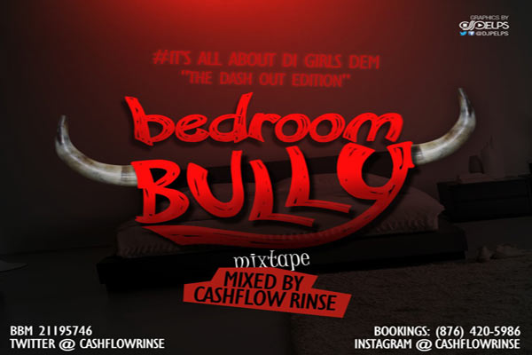 DOWNLOAD BEDROOM BULLY MIXTAPE MIXED BY  CASHFLOW RINSE – MAY 2013