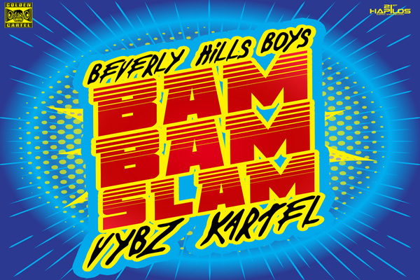 beverly hills boys vybz kartel bam bam slam-new song 2016