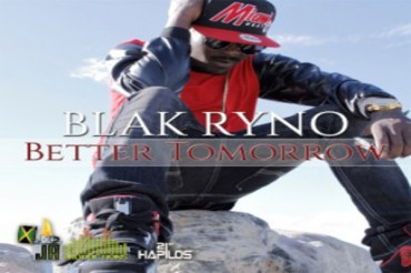 <strong>Blak Ryno &#8211; Better Tomorrow &#8211; Album &#8211; Ja Productions</strong>