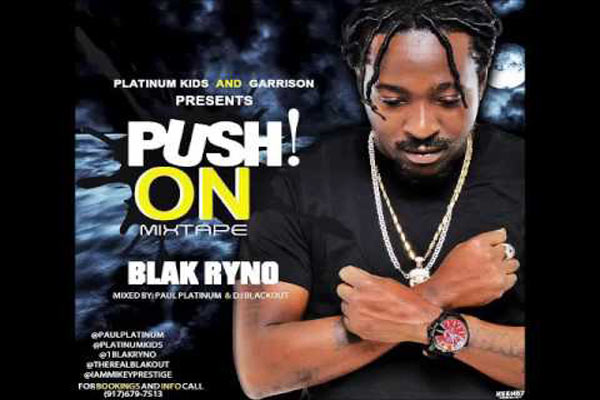 <strong>Download Blak Ryno &#8211; Push On &#8211; Reggae Dancehall Mixtape- Platinum Kids &#8211; August 2016</strong>