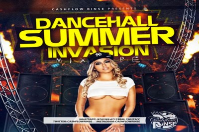 DANCEHALL SUMMER INVASION MIXTAPE MIXED BY CASHFLOW RINSE