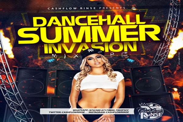 cash flow rinse presents Summer invasion Dancehall mixtape 2015