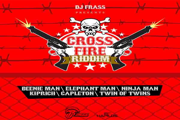 Listen To Cross Fire Riddim – DJ Frass Records – Oct 2012