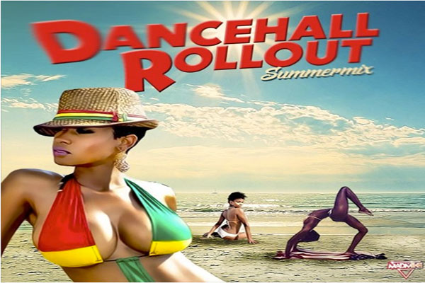 dancehall roll out summer 2017 free mixtape dj mad mike