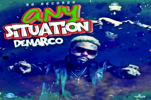 demarco new single any situation nov 2017 jamaican dancehall music