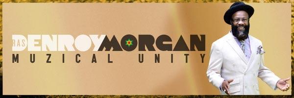 denroy morgan muzica unity reggae album june 2017