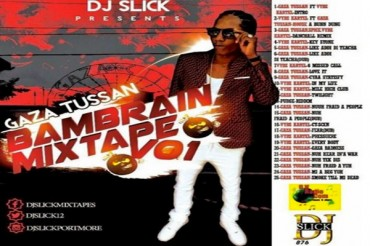 DOWNLOAD DJ SLICK PORTMORE GAZA TUSSAN – BAMBRAIN MIXTAPE – JAN 2016