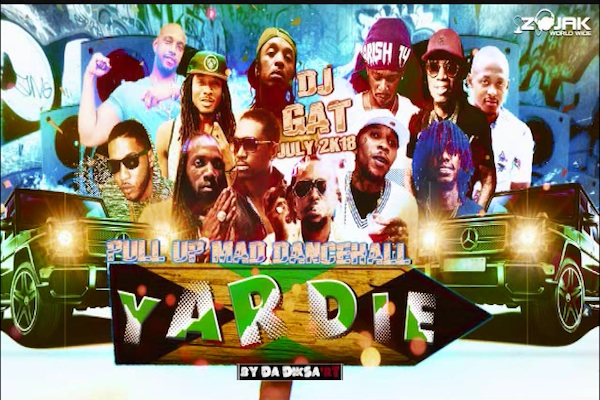"Download Dj Gat ""Yardie Pull Up"" Dancehall Mixtape Featuring Vybz"
