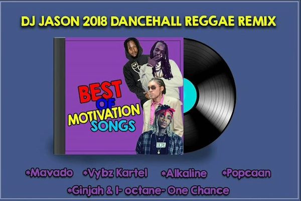 Download Dj Jason Best Of Motivation Songs 2018 [Jamaican Dancehall