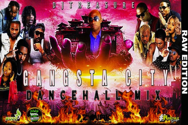 "Download Dj Treasure ""Gangsta City"" Dancehall Mixtape March"