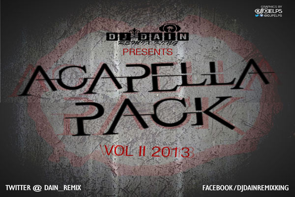 DOWNLOAD DJ DAIN ACAPELLA PACK 2013
