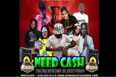 <strong>Download Dj Wass Need Cash Free Dancehall Mixtape December 2017</strong>