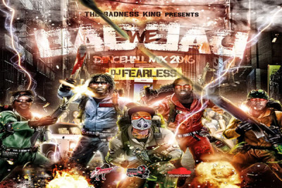 <strong>Download DJ Fearless  &#8211; Bad We Bad &#8211; Dancehall Mixtape July 2016</strong>