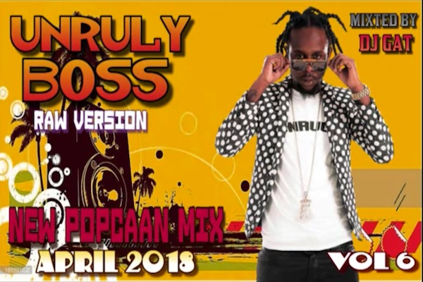 "Download Dj Gat New Popcaan Mix ""Unruly Boss"" [Dancehall Mix Vol 6"