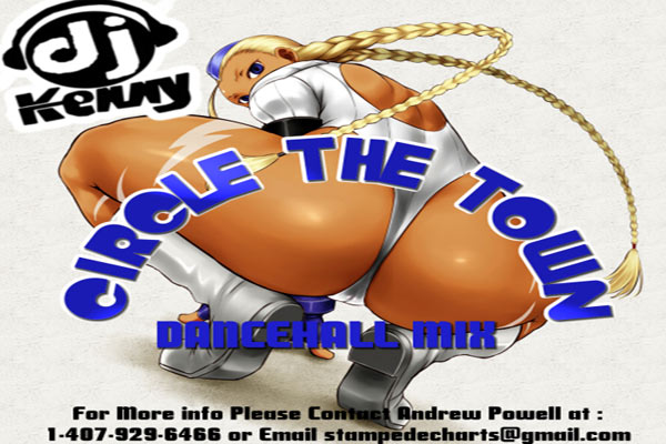 DOWNLOAD CIRCLE THE TOWN DJ KENNY DANCE HALL MIX – JULY 2013